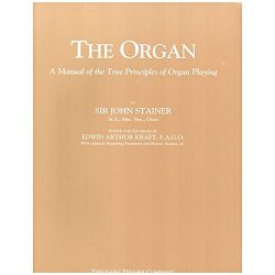 The Organ: A Manual of the True Principles of Organ Playing